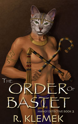 The Order of Bastet, the second book in the Mangy Detective series, is now available at Amazon.